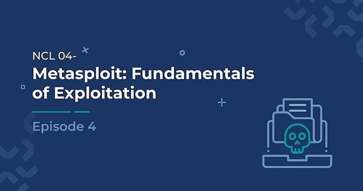 Metasploit: Fundamentals of Exploitation