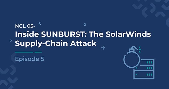 Inside SUNBURST: The SolarWinds Supply-Chain Attack