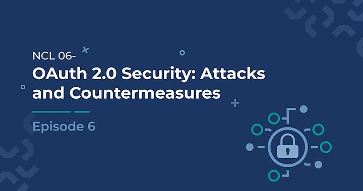 OAuth 2.0 Security: Attacks and Countermeasures