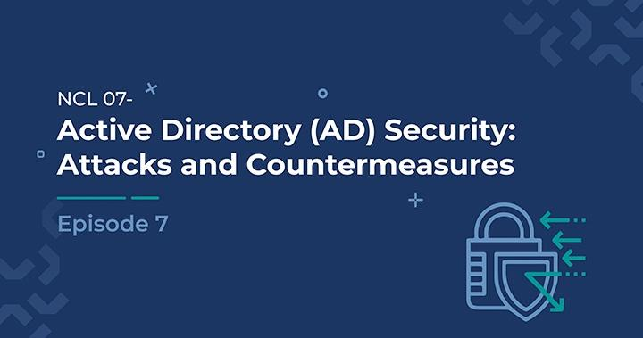 Active Directory (AD) Security: Attacks and Countermeasures
