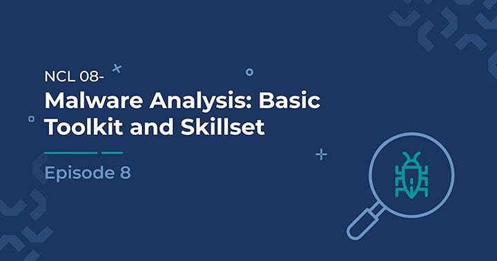 Malware Analysis: Basic Toolkit and Skillset
