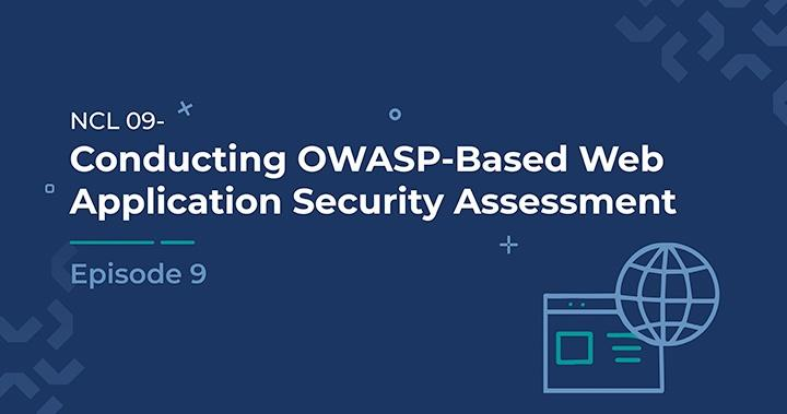Conducting OWASP-Based Web Application Security Assessment