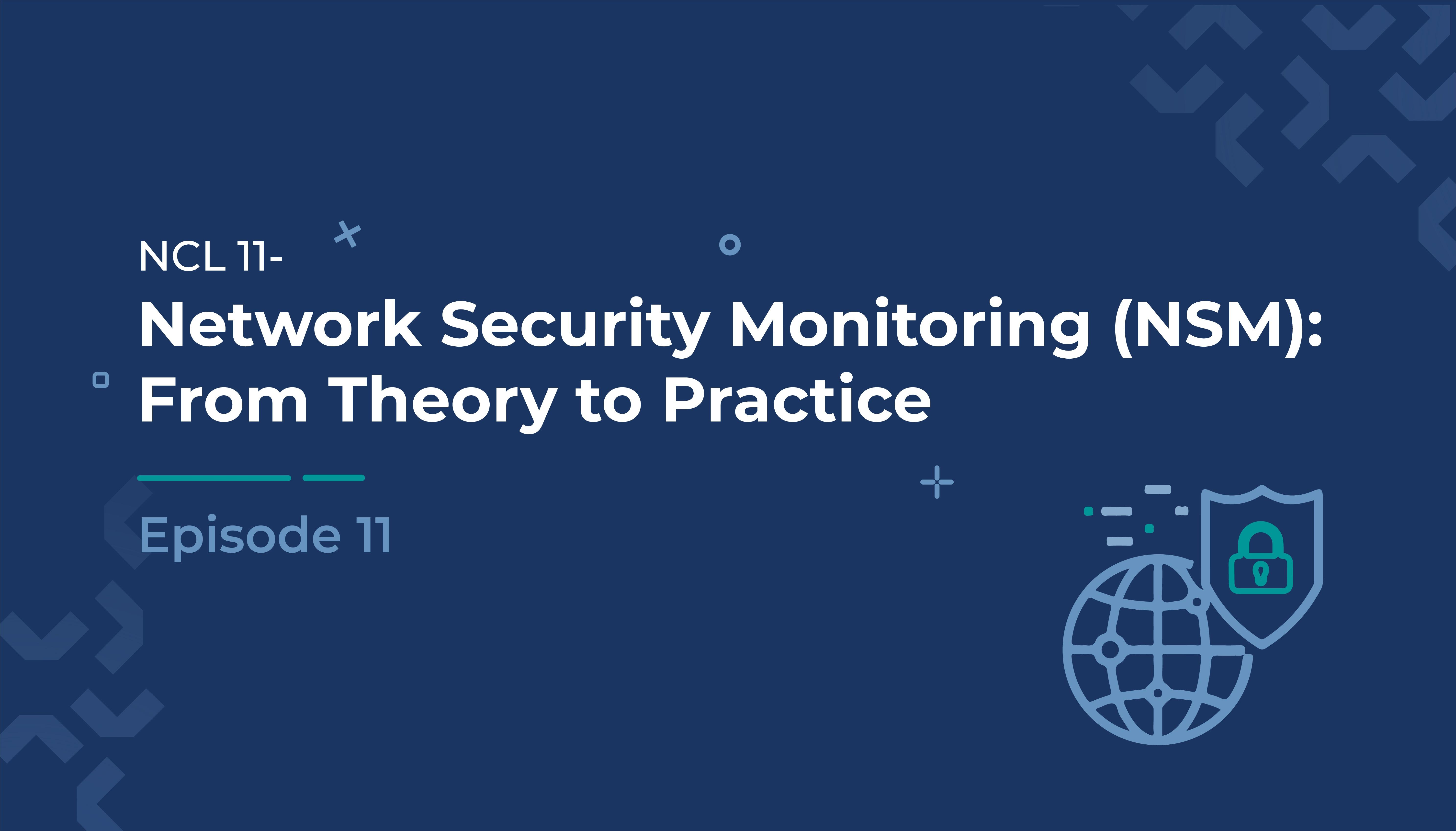 Network Security Monitoring (NSM): From Theory to Practice